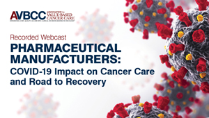 May 6, 2020: Pharmaceutical Manufacturers: COVID-19 Impact on Cancer Care and Road to Recovery