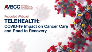 May 13, 2020: Telehealth: COVID-19 Impact on Cancer Care and Road to Recovery