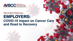 May 14, 2020: Employers: COVID-19 Impact on Cancer Care and Road to Recovery