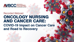 May 21, 2020: Oncology Nursing and Cancer Care: COVID-19 Impact on Cancer Care and Road to Recovery