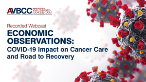 May 22, 2020: Economic Observations: COVID-19 Impact on Cancer Care and Road to Recovery