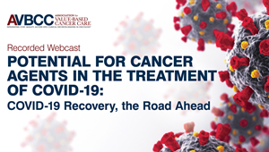 July 14, 2020: Potential For Cancer Agents in the Treatment of COVID-19: COVID-19 Recovery, the Road Ahead