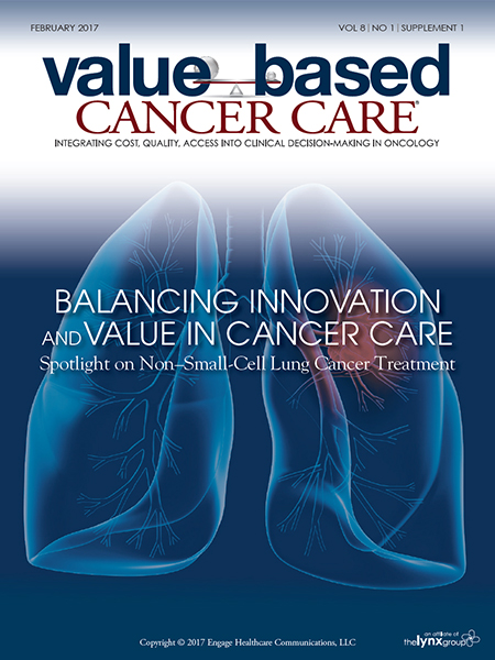 February 2017, Vol 8, No 1, Supplement 1: Balancing Innovation and Value in Cancer Care: Spotlight on Non-Small-Cell Lung Cancer Treatment
